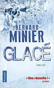 Glacé, Bernard Minier, un bon polard situé dans le sud-ouest de la France